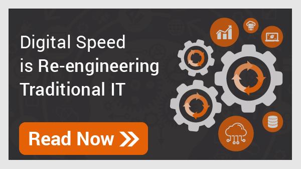 Digital Speed is reengineering Traditional IT
