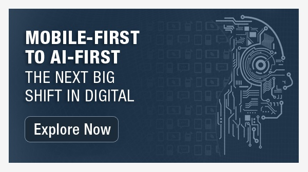 Mobile-First to AI- First