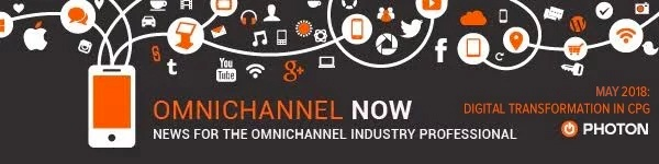 Omnichannel Now: News for the omnichannel Industry Professional. May 2018: Digital Transformation in CPG