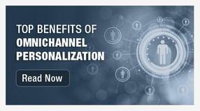 Top Benefits of Omnichannel Personalization