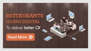 Restaurants Going Digital: To deliver better CX