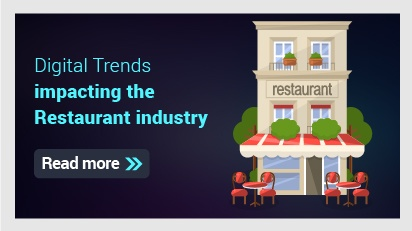 Digital Trends impacting the Restaurant industry